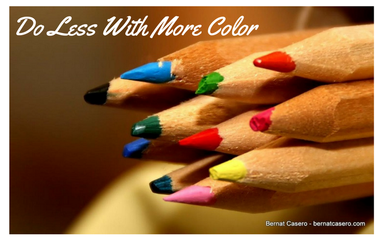 Do less with more color