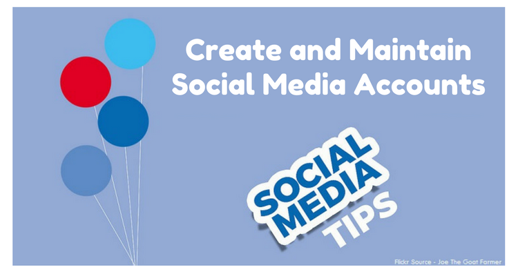 Create and maintain social media accounts