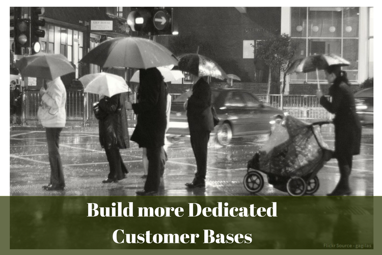 Build more Dedicated Customer Bases