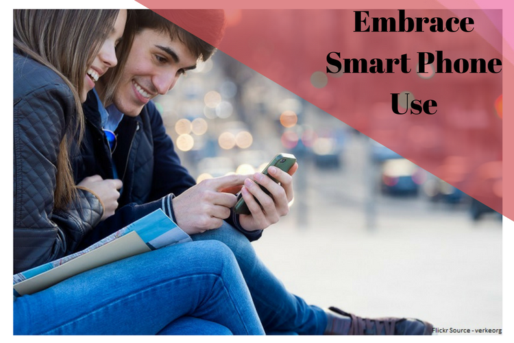 Embrace Smart Phone Use
