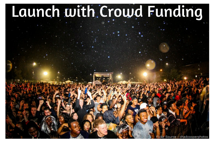 Launch with Crowd Funding