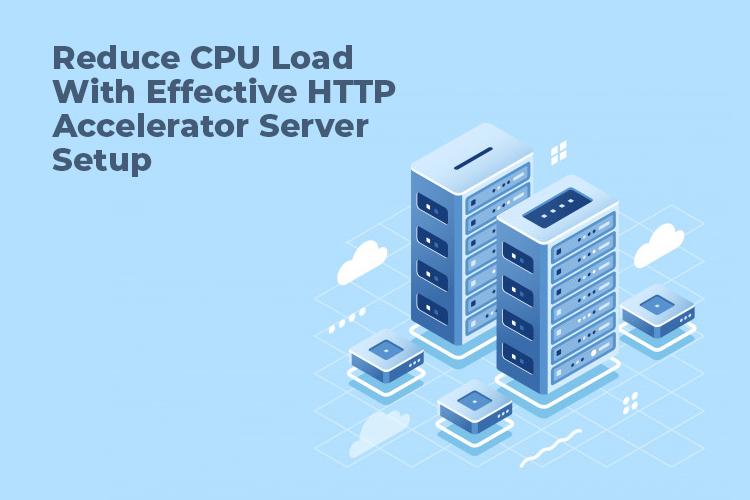 HTTP Accelerator Server Setup