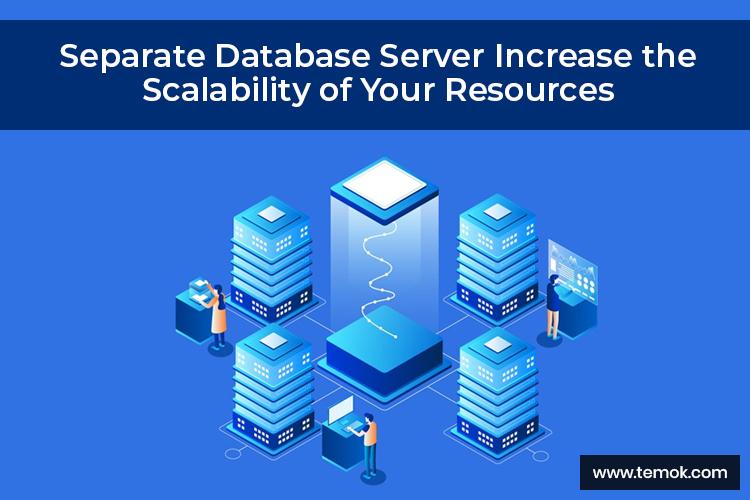Separate Database Server