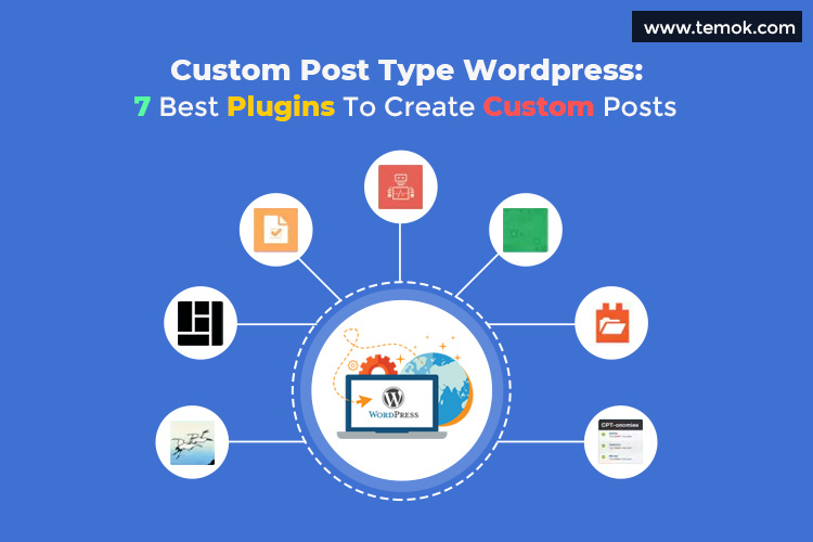 Custom Post Type Wordpress: 7 Best Plugins To Create Custom Posts