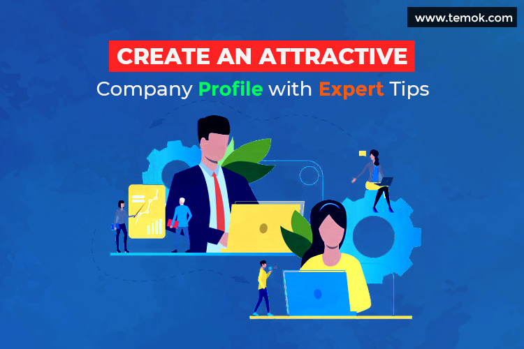 Create an Attractive Company Profile with expert Tips