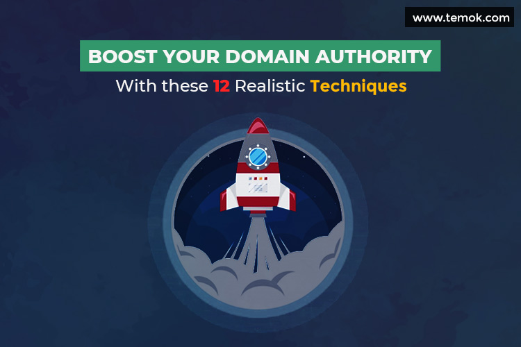 Boost Your Domain Authority with These 12 Realistic Techniques