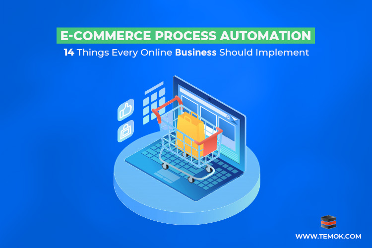 E-Commerce Process Automation | 14 Ways To Automate Your eCommerce Business