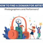 How To Find A Domain For Artists, Photographers and Performers?