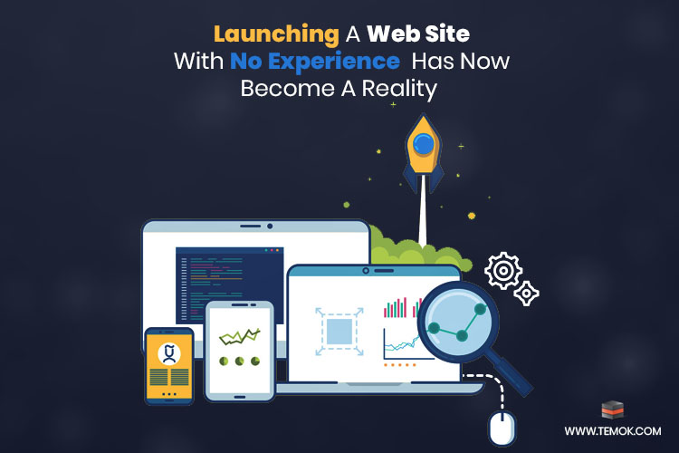 Launching A Web Site With No Experience Has Now Become A Reality