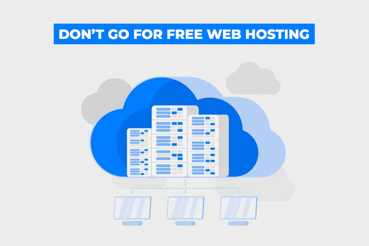 How to choose Web Hosting: Don't go for free web hosting