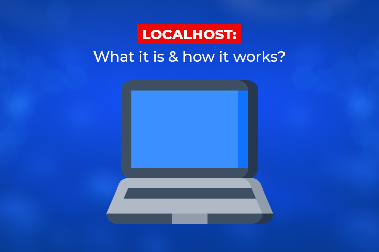 Localhost: What it is and How it works?