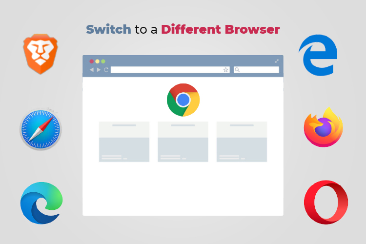 Switch to a different browser