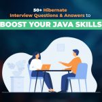 50+ Hibernate Interview Questions and Answers To Boost Your Java Skills