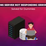"Fix ""DNS Server not Responding Error"""