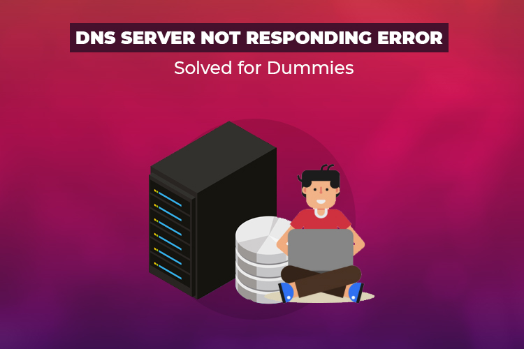 "Fix ""DNS Server not Responding Error"""