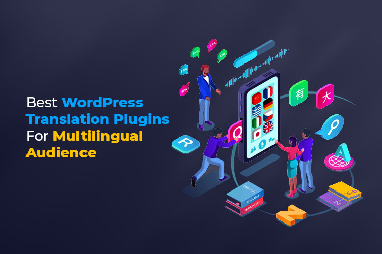 Best WordPress Translation Plugins For Multilingual Audience