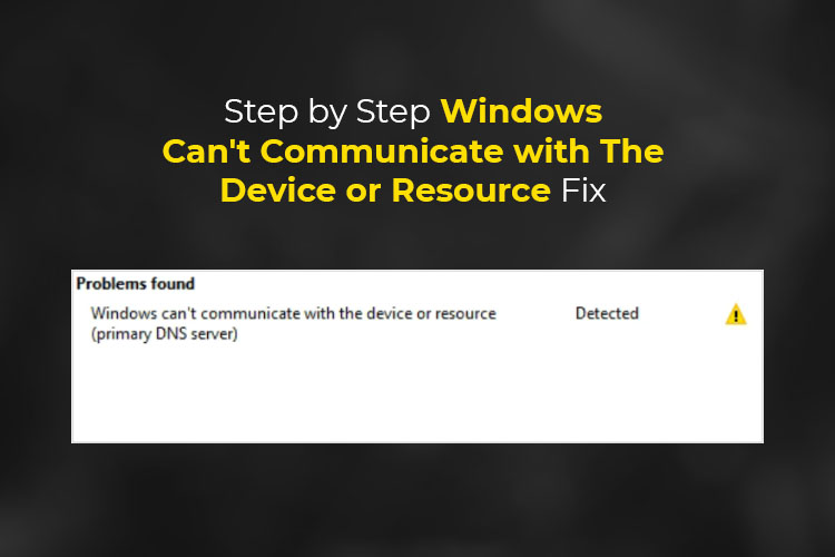 Step by Step Windows can't Communicate with The Device or Resource Fix