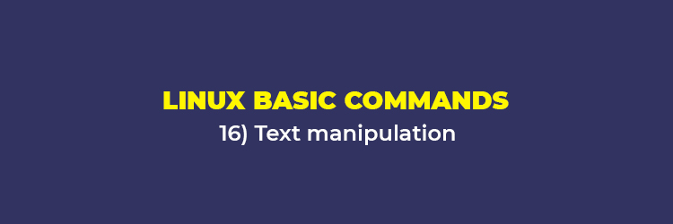 Linux Basic Commands: Text manipulation