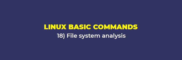 Linux Basic Commands: File system analysis