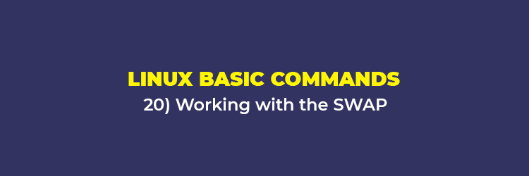 Linux Basic Commands: Working with the SWAP