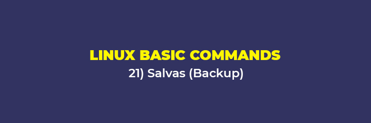 Linux Basic Commands: Salvas (Backup)