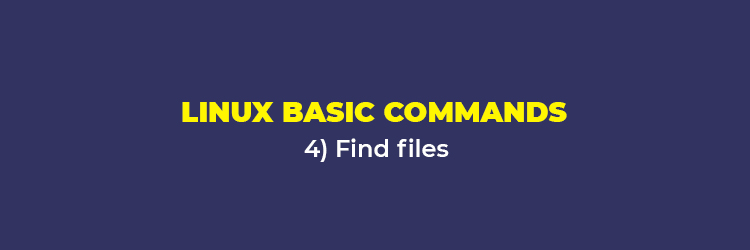 Linux Basic Commands: Find files