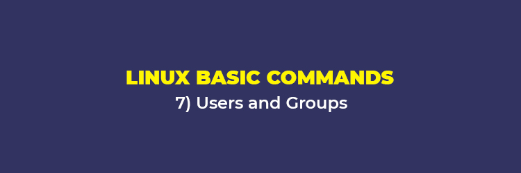 Linux Basic Commands: Users and Groups