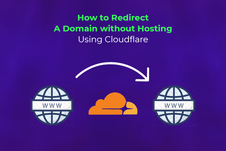 How to Redirect a Domain without Hosting using Cloudflare