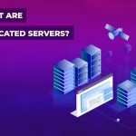 What are Dedicated Servers?