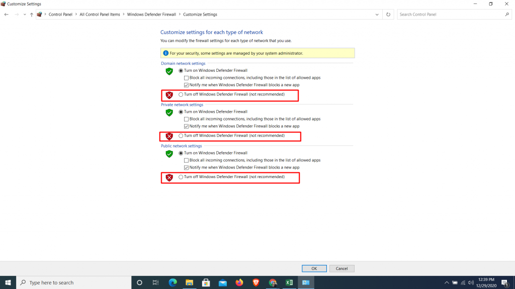 Turn off Windows Defender Firewall off for: Domain network settings Private network settings Public network settings