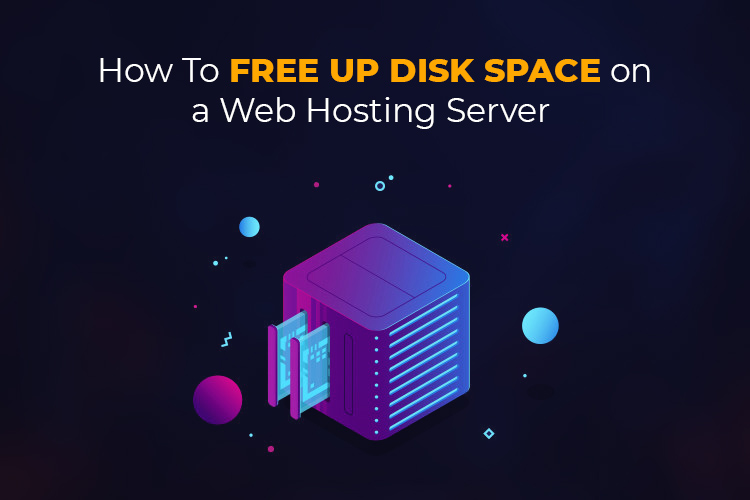 How To Free Up Disk Space on a Web Hosting Server