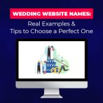 Wedding Website Names: Real Examples & Tips to Choose a Perfect One