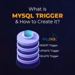 What is MySQL Trigger and How to Create it?