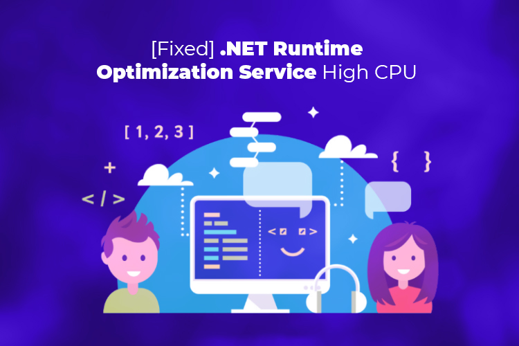 [Fixed] .NET Runtime Optimization Service High CPU