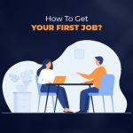 How To Get Your First Job?