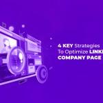 4 key Strategies to Optimize Company page on LinkedIn Like a Pro
