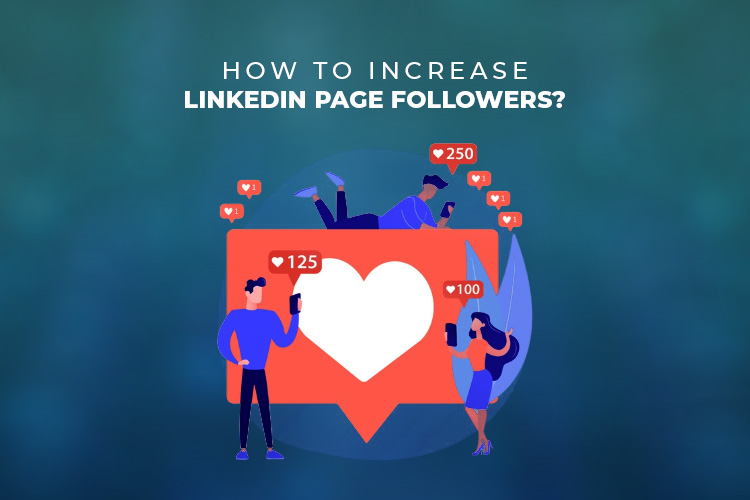 How To Increase LinkedIn Page Followers using Free & Paid Strategies?