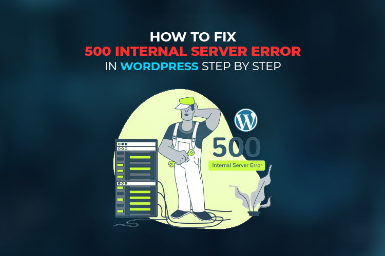 How to Fix 500 Internal Server Error in WordPress Step by step