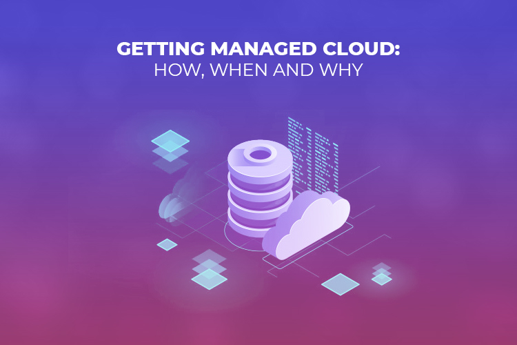 Getting Managed Cloud: How, When, and Why?
