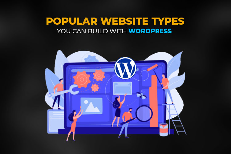 Popular Website Types You Can Build with WordPress