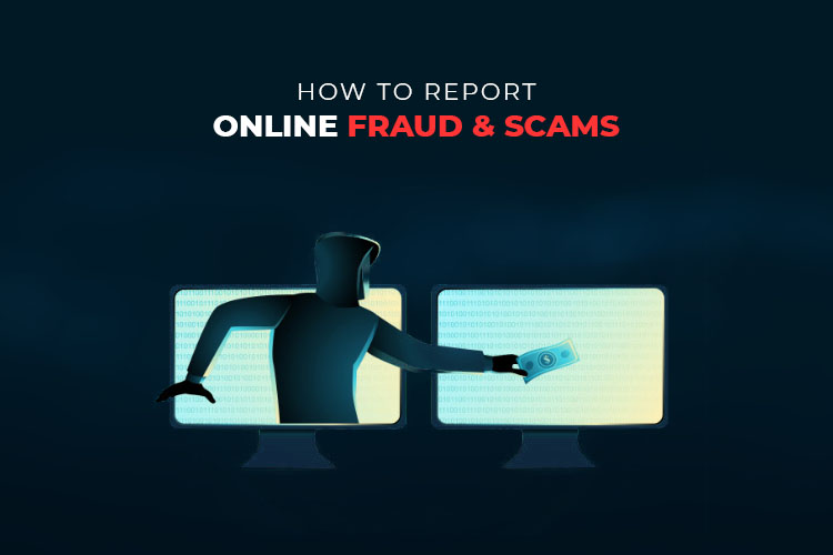 How to Report Online Fraud and Scams?