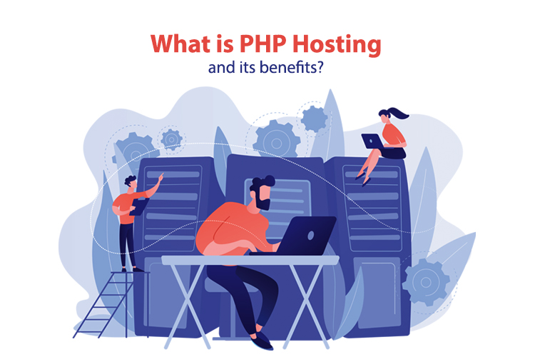What is PHP Hosting and its benefits?