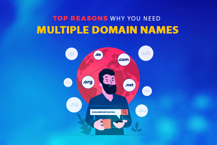 Top reasons why you need multiple domain names