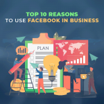 Top 10 Reasons to Use Facebook in Business