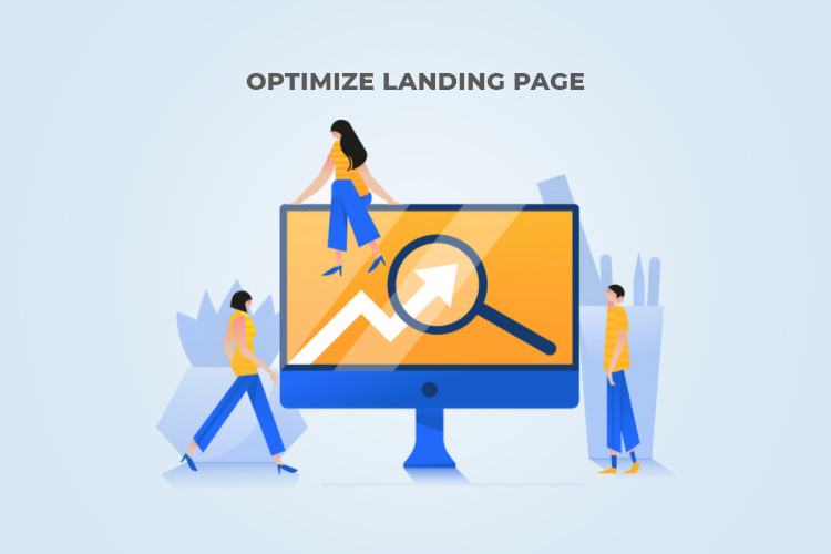 Optimize the Landing Page: