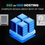 SSD Vs HDD Hosting: Complete details about both of them