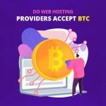 Do web hosting providers accept BTC