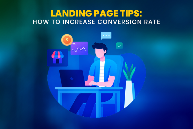 15+ Landing Page Tips to Increase Conversion Rate